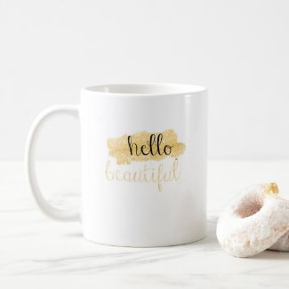 Hello Beautiful Coffee Cup