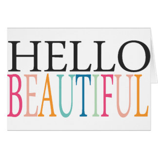 HELLO BEAUTIFUL COMPLIMENTS EXPRESSIONS FEELINGS S CARD