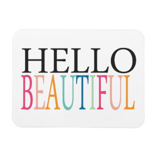 HELLO BEAUTIFUL COMPLIMENTS EXPRESSIONS FEELINGS S RECTANGULAR PHOTO MAGNET