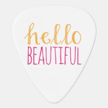 Hello Beautiful Guitar Pick by SimpleSweetDreams at Zazzle