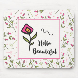 Hello Beautiful Pretty Pink Orange Wildlflower Mouse Pad