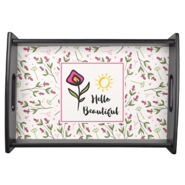 font themed Hello Beautiful Pretty Pink Orange Wildlflower Serving Tray