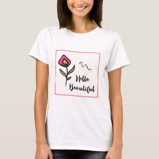 Hello Beautiful Pretty Pink Orange Wildlflower T-Shirt
