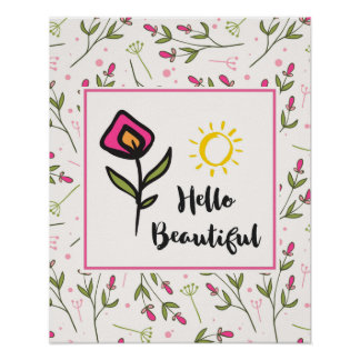 Hello Beautiful Pretty Wildlflowers and Sun Poster