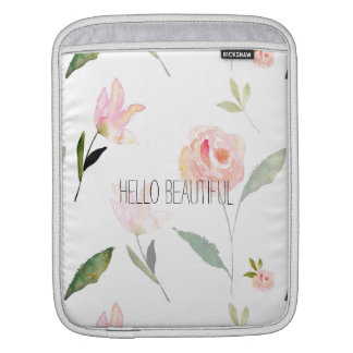 Hello Beautiful Watercolor Floral iPad Sleeve