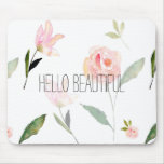 Hello Beautiful Watercolor Floral Mouse Pad