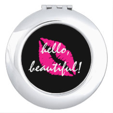 Hello Beautiful With Pink Lipstick Makeup Mirror at Zazzle