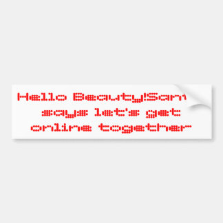 hello beauty!Santa says let's get online together Bumper Sticker