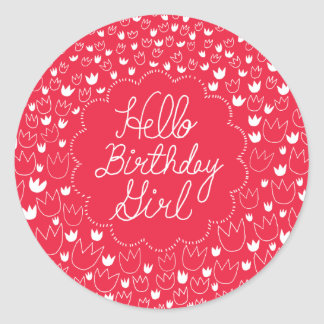Hello Birthday Girl - Red Tulip Classic Round Sticker