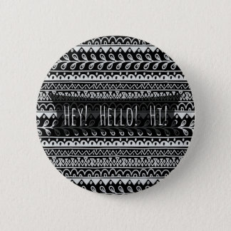 """Hello"" Black and White Doodle Patterns Button"