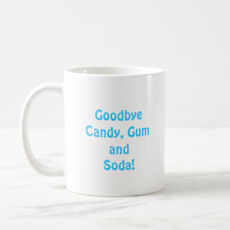 Hello Braces Blue Goodbye Candy, Gum and Soda Coffee Mug