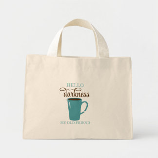 Hello Darkness My Old Friend Coffee Humor Tote