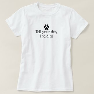 Hello Dog T-Shirt