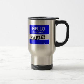 HELLO DUDE 1b Travel Mug