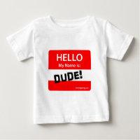 HELLO DUDE                                                          1r Infant T-shirt
