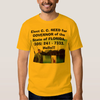 Hello!!! Elect C. C. REED for GOVERNOR of FLORIDA. T-shirt