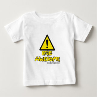 Hello Epic Awesome need we say more Baby T-Shirt