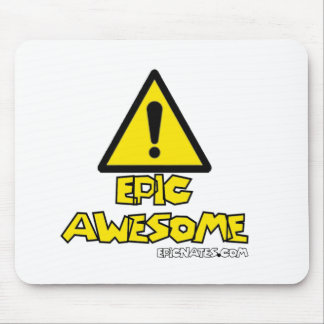 Hello Epic Awesome need we say more Mouse Pad