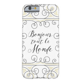 Hello Everbody Cheery French Bonjour Tout Le Monde Barely There iPhone 6 Case