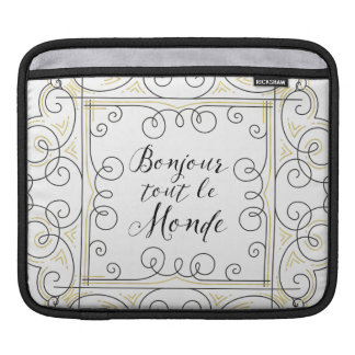 Hello Everbody Cheery French Bonjour Tout Le Monde iPad Sleeve