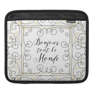 Hello Everbody Cheery French Bonjour Tout Le Monde Sleeve For iPads