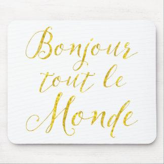 Hello Everyone!  Bonjour Tout le Monde! Mouse Pad