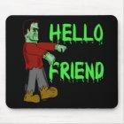 Hello Friend Creepy Frankenstein T shirts, Hoodies Mouse Pad