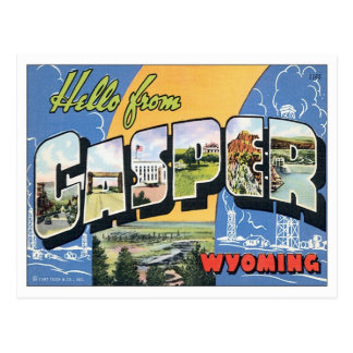 Hello From Casper Wyoming Postcard