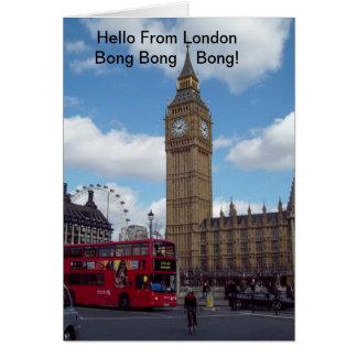 Hello From London Big Ben Bong Bong Bong! Card
