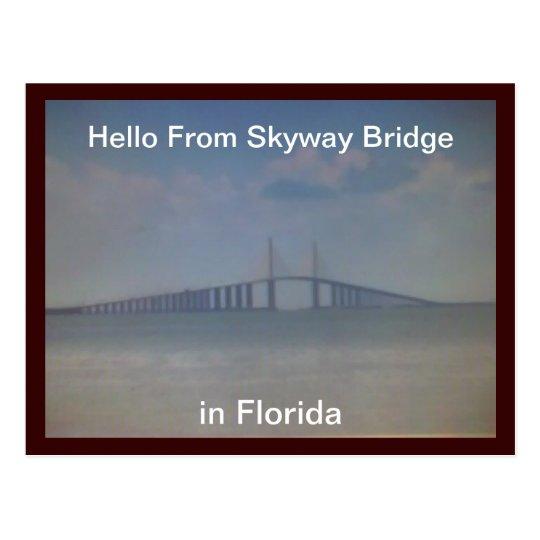 Hello From Skyway Bridge in Florida postcard