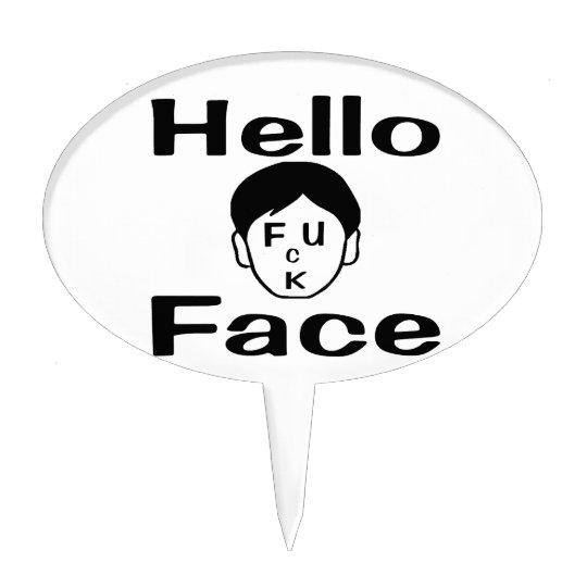 Hello Fuck Face Cake Topper
