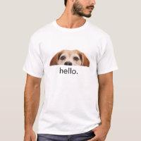 Hello Funny Beagle Dog Modern Trendy Humorous T-Shirt