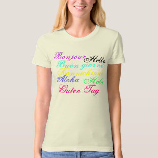 Hello & Good Bye in 7 Different Languages T-Shirt