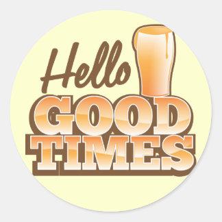 Hello Good Times! beer shop design Classic Round Sticker