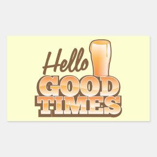 Hello Good Times! beer shop design Rectangular Sticker