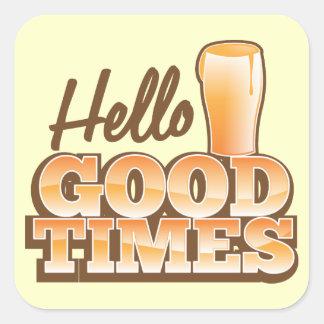 Hello Good Times! beer shop design Square Sticker