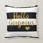 Hello Gorgeous Black and White Striped Pillow