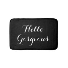Hello gorgeous black and white typography bath mat