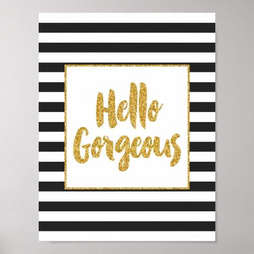 Hello Gorgeous Black Amp White Gold Glitter Stripes Poster