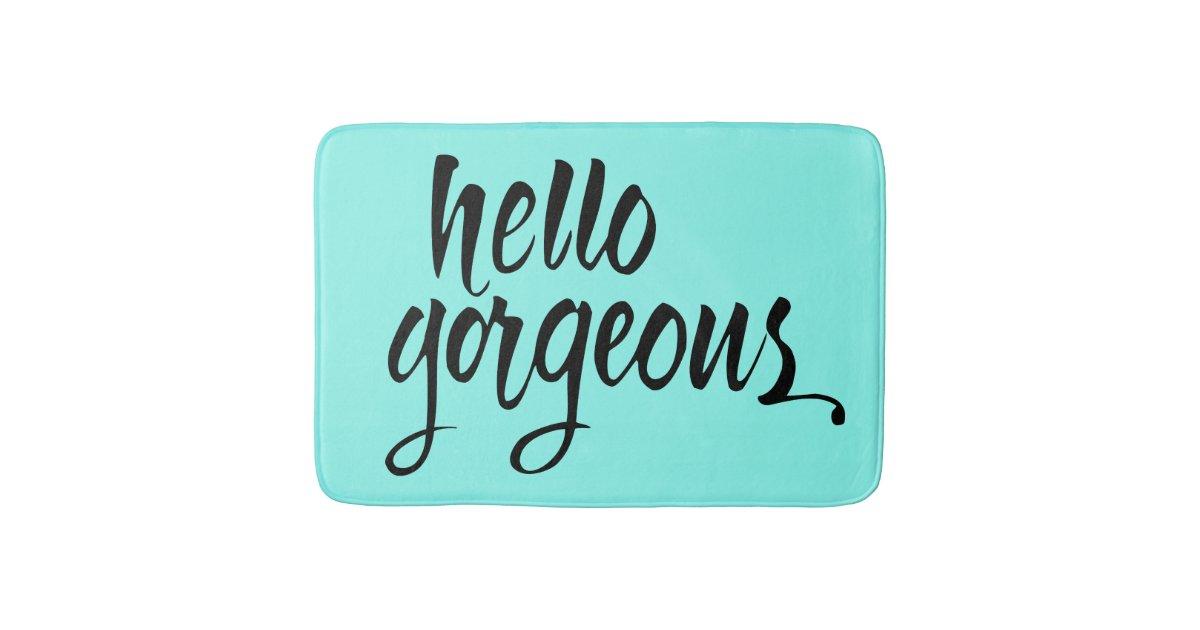 Quot Hello Gorgeous Quot Brush Lettering Bath Mat Unique