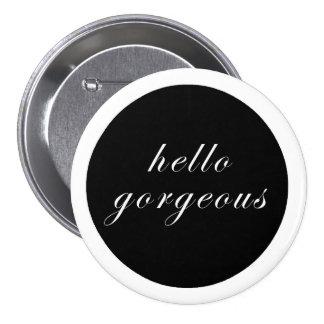 Hello, Gorgeous Button