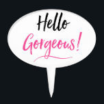 """Hello Gorgeous Cake Pick<br><div class=""""desc"""">Matching gift bags and tags also available created by Lady Denise at www.zazzle.com/LadyDenise</div>"""