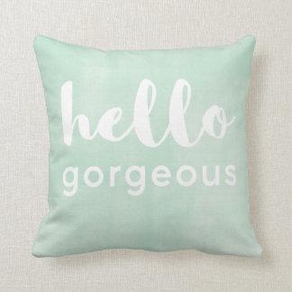 Hello Gorgeous Fun writing on nice green Throw Pillow