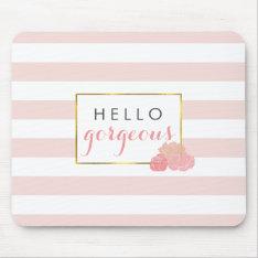 Hello Gorgeous Mousepad Pink Stripe & Blush Peony at Zazzle