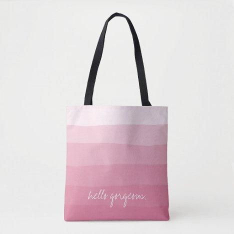 Hello Gorgeous Pink Watercolor Dipdye Stripe Tote Bag