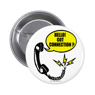 Hello! Got connection? Pinback Buttons
