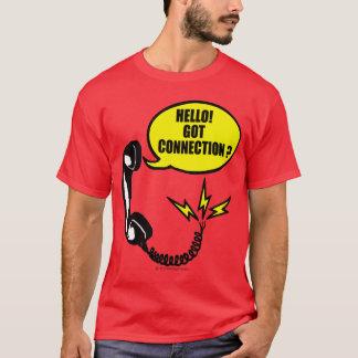 Hello! Got connection? T-Shirt