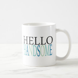 HELLO HANDSOME COMPLIMENTS EXPRESSIONS FEELINGS SA COFFEE MUG