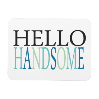 HELLO HANDSOME COMPLIMENTS EXPRESSIONS FEELINGS SA RECTANGULAR PHOTO MAGNET