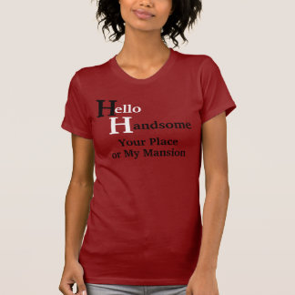 Hello Handsome Diva T's T-Shirt